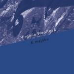 Obálka knihy - Virginia Woolfová - K MAJÁKU